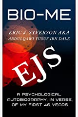 BIO-ME: A Psychological Autobiography, in Verse, of My First 46 Years Kindle Edition