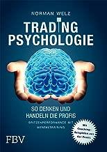 Tradingpsychologie - So denken und handeln die Profis: Spitzenperformance mit Mentaltraining (German Edition)