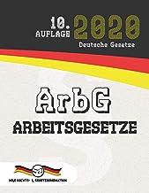 ArbG - Arbeitsgesetze: (Aktuelle Gesetze 2020) (German Edition)