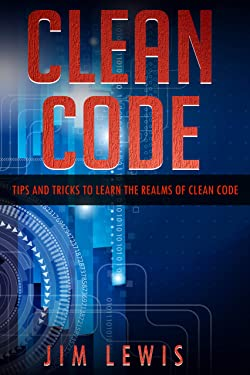 CLEAN CODE: Tips and Tricks to Learn the Realms of Clean Code (2)