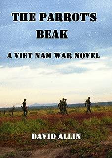 The Parrot's Beak: A Viet Nam War Novel