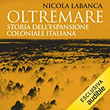 Oltremare: Storia dell'espansione coloniale italiana