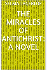 The Miracles of Antichrist: A Novel Kindle Edition
