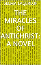 The Miracles of Antichrist: A Novel