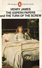 THE ASPERN PAPERS & THE TURN OF THE SCREW: (The Penguin English Library)