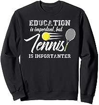 Tennis Funny SweatShirt- Tennis is Importanter- Gift Tennis
