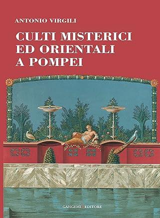 Culti misterici ed orientali a Pompei (Le storie della storia)