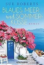 Blaues Meer und Sommerküsse: Roman (German Edition)