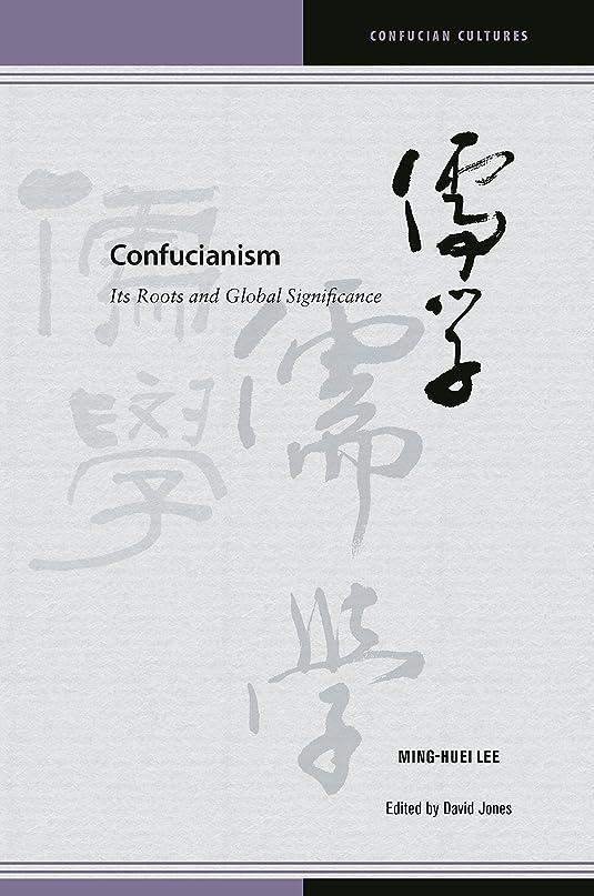 ランドマーク付属品影響を受けやすいですConfucianism: Its Roots and Global Significance (Confucian Cultures) (English Edition)