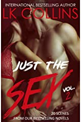 Just The Sex Vol. 2: 20 steamy sex scenes Kindle Edition