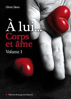 A lui, corps et âme - volume 1 (French Edition)
