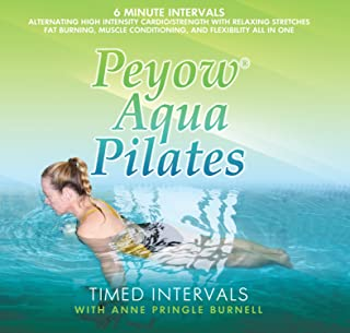Peyow Aqua Pilates- Timed Intervals - Alternating High Intensity Cardio/Strength with Relaxing Stretches. Fat Burning, Muscle Conditioning, and Flexibillity All in One