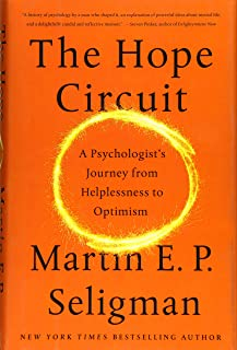 Hope Circuit: A Psychologist's Journey from Helplessness to Optimism