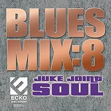 Blues Mix 8: Juke Joint Soul