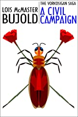 A Civil Campaign (Vorkosigan Saga) (Miles Vorsokigan Book 12) Kindle Edition