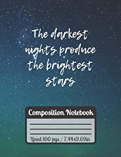 The Darkest Nights Produce The Brightest Stars Compotition Notebook: Motivational & Inspirational Journal With Stars Unive...
