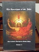 The Apocalypse of St. John (The Catholic Apologetics Study Bible, Volume II)