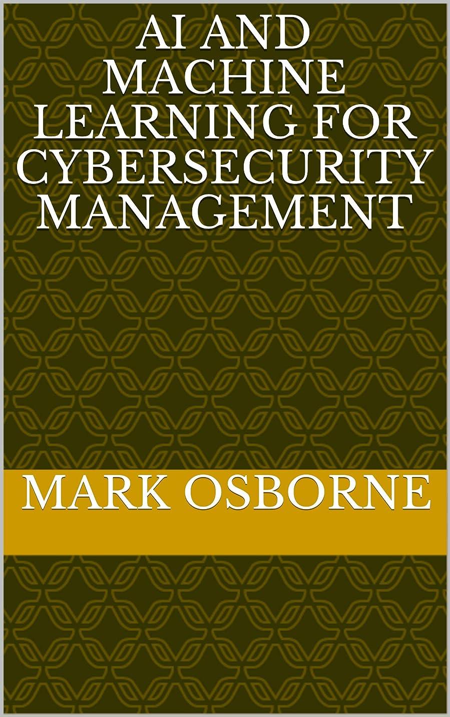 空の再開ボイドAI and Machine Learning for Cybersecurity Management (In the Brown Stuff Book 4) (English Edition)