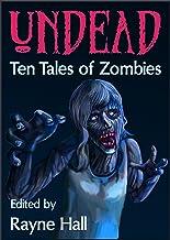 Undead: Ten Tales of Zombies (Ten Tales Fantasy & Horror Stories)
