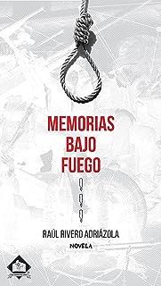 Memorias bajo fuego (Spanish Edition)