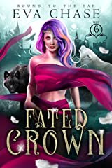 Fated Crown (Bound to the Fae Book 6) Kindle Edition