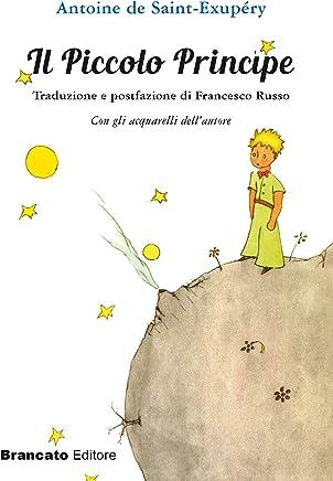 Il piccolo principe - Traduzione e postfazione di Francesco Russo: Con gli acquarelli dell'autore