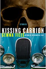 Kissing Carrion: Stories Kindle Edition