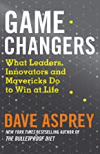 Game Changers: What Extraordinary People and World Class Thinkers Can Teach Us about Being Smarter, Happier and More Successful