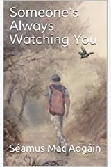 Someone's Always Watching You (The Abbeyshrule Trilogy) Kindle Edition