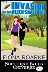 Invasion of the Alien Snatchers: A Nocturne Falls Universe story Kindle Edition