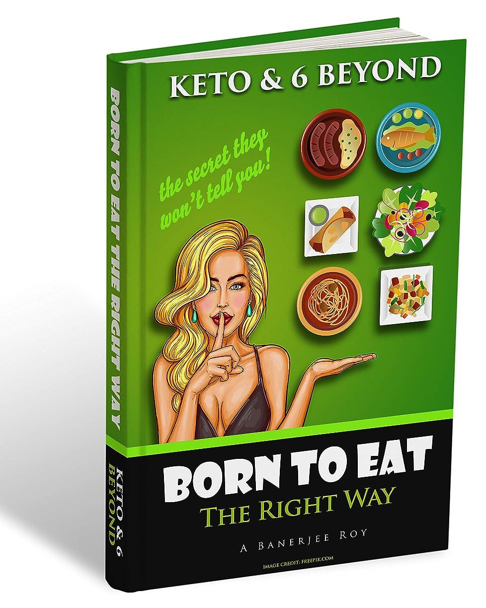聞く代わりのリズムBorn to Eat: The right way: Keto and 6 beyond. It is then not a matter of depriving ourselves or forcing ourselves, but simply a conscious recognition ... body in the long-term run. (English Edition)