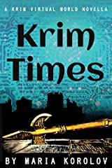 Krim Times: A Krim Virtual World Novella Kindle Edition