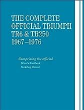 The Complete Official Triumph TR6 & TR250: 1967-1976