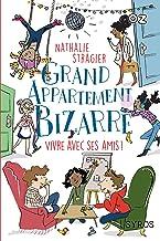 Grand appartement bizarre - Tome 2 : Vivre avec ses amis !