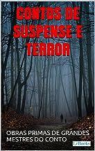 Contos de Suspense e Terror: Obras primas de grandes mestres do conto (Col. Melhores Contos)