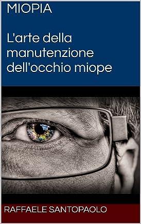 MIOPIA : Larte della manutenzione dellocchio miope
