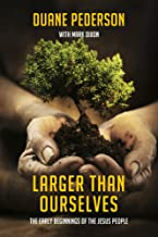 Larger Than Ourselves: The Early Beginnings of the Jesus People