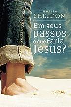 Em seus passos o que faria Jesus (Portuguese Edition)