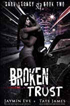 Cover image of Broken Trust by Jaymin Eve & Tate James