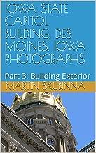 IOWA STATE CAPITOL BUILDING, DES MOINES, IOWA PHOTOGRAPHS: Part 3:  Building Exterior