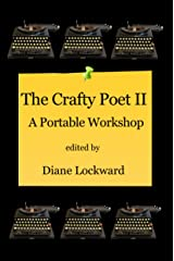 The Crafty Poet II: A Portable Workshop Kindle Edition