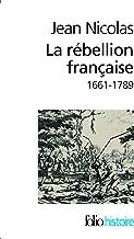 La rébellion française. Mouvements populaires et conscience sociale (1661-1789) (Folio Histoire t. 165) (French Edition)