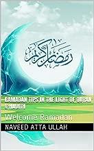 Ramadan Tips in the Light of Quran & Hadith: Welcome Ramadan