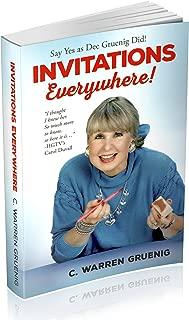 Invitations Everywhere: Say Yes As Dee Gruenig Did