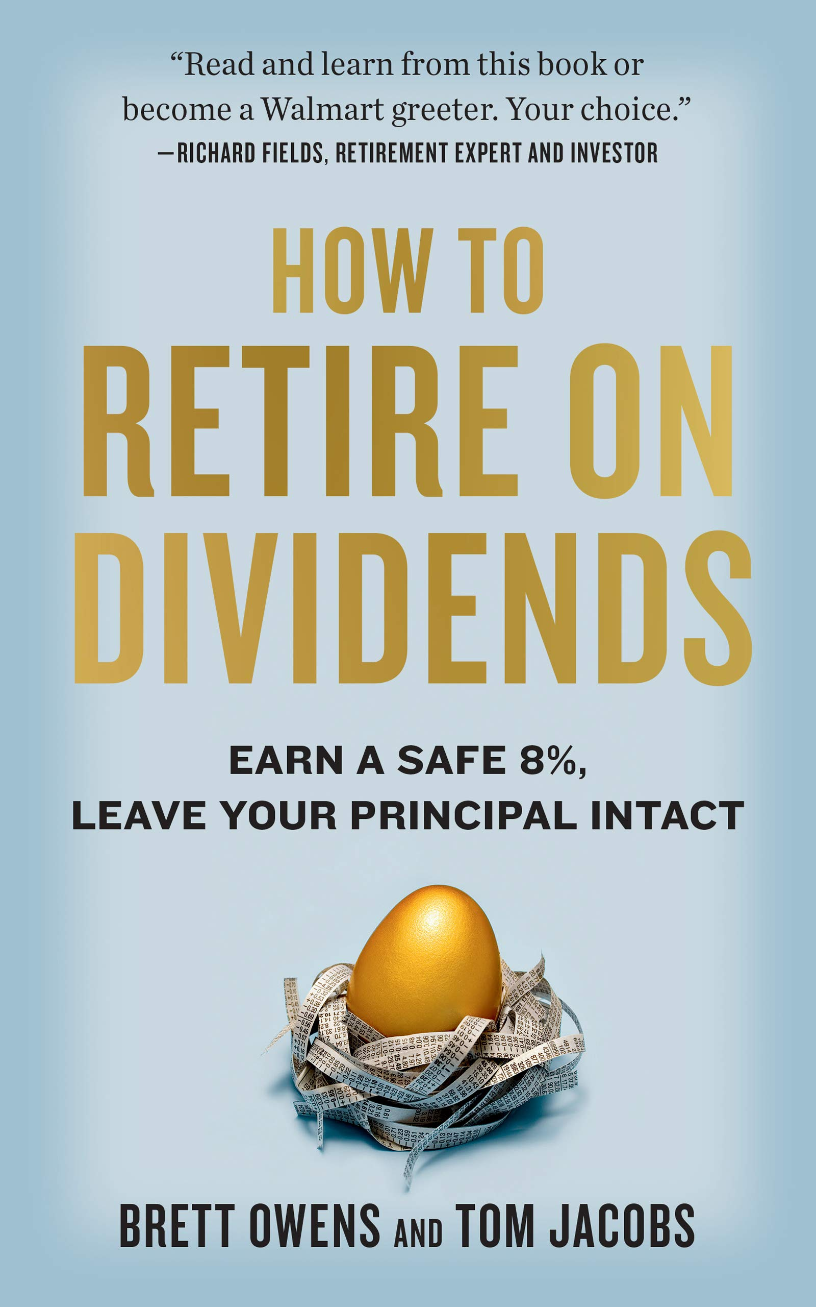 How to Retire on Dividends: Earn a Safe 8%, Leave Your Principal Intact