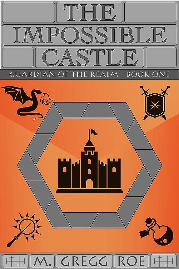 アンタゴニストキリスト教マオリThe Impossible Castle (Guardian of the Realm Book 1) (English Edition)
