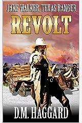 Jake Walker: Texas Ranger: Revolt (A Jake Walker Western Book 3) Kindle Edition