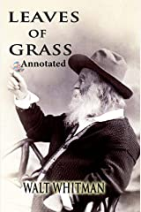 Leaves of Grass By Walt Whitman Annotated Novel Kindle Edition