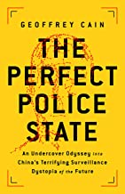 The Perfect Police State: An Undercover Odyssey into China's Terrifying Surveillance Dystopia of the Future (English Edition)