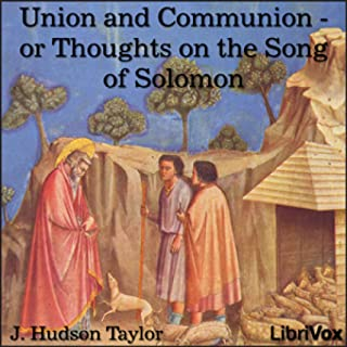 Union and Communion - or Thoughts on the Song of Solomon by J. Hudson Taylor FREE